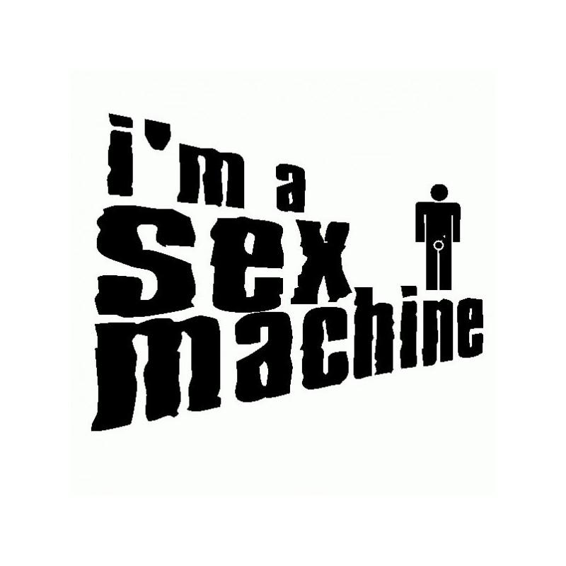 I am a sexy machine - Adesivo Prespaziato
